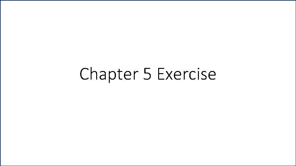 Chapter 5 Exercise