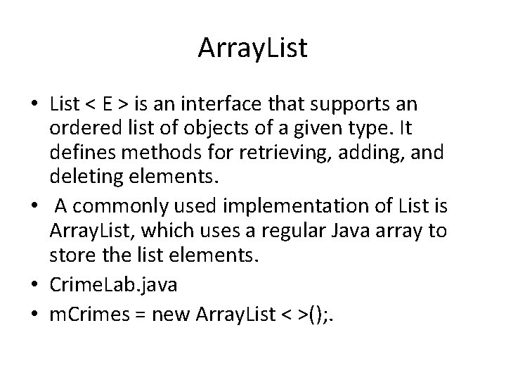 Array. List • List < E > is an interface that supports an ordered