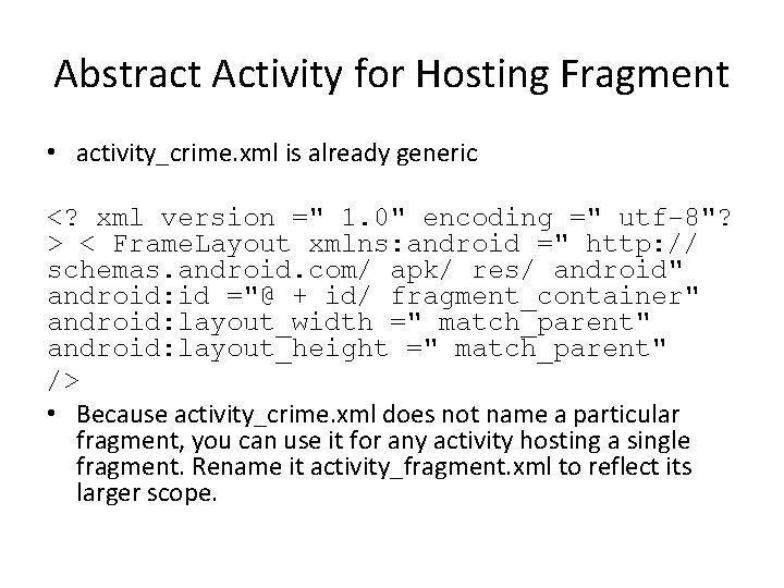 Abstract Activity for Hosting Fragment • activity_crime. xml is already generic <? xml version