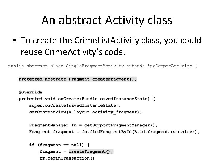 An abstract Activity class • To create the Crime. List. Activity class, you could