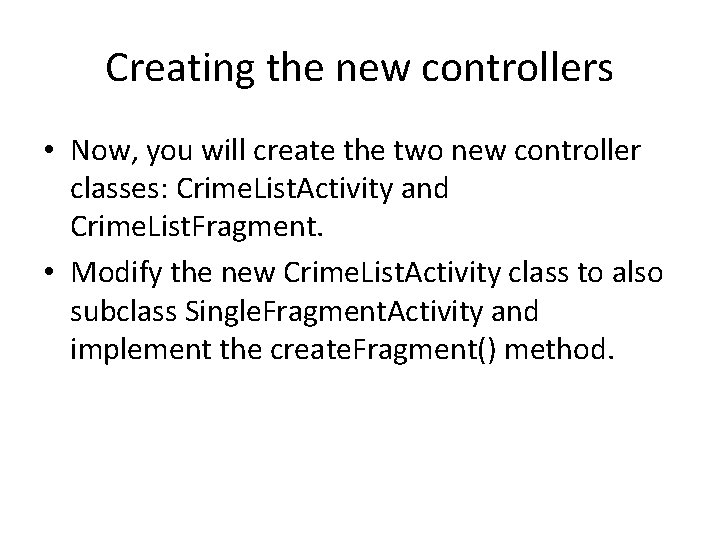 Creating the new controllers • Now, you will create the two new controller classes:
