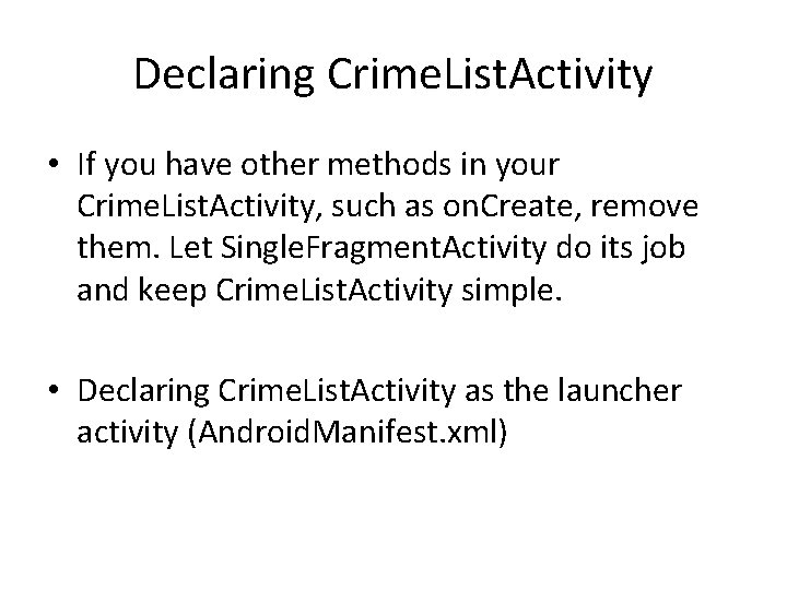 Declaring Crime. List. Activity • If you have other methods in your Crime. List.