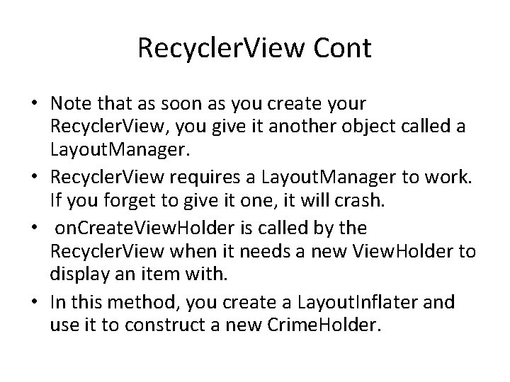 Recycler. View Cont • Note that as soon as you create your Recycler. View,