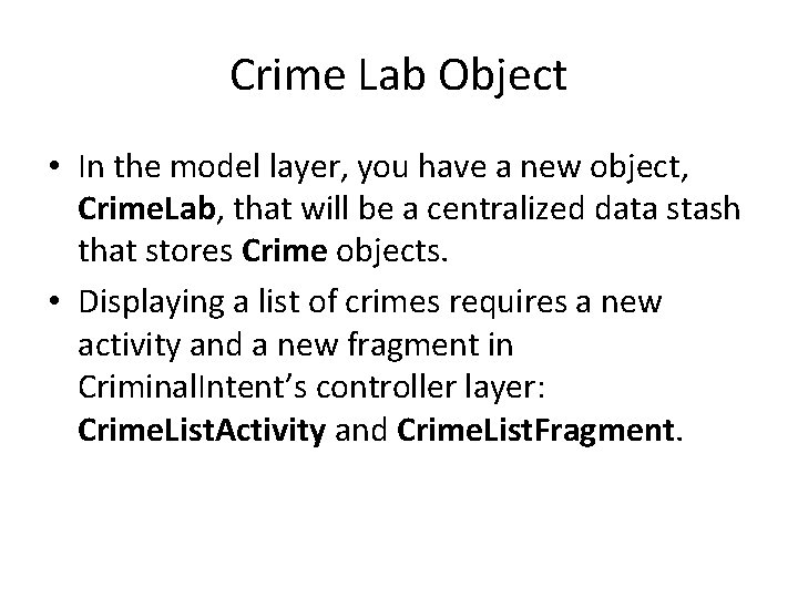 Crime Lab Object • In the model layer, you have a new object, Crime.