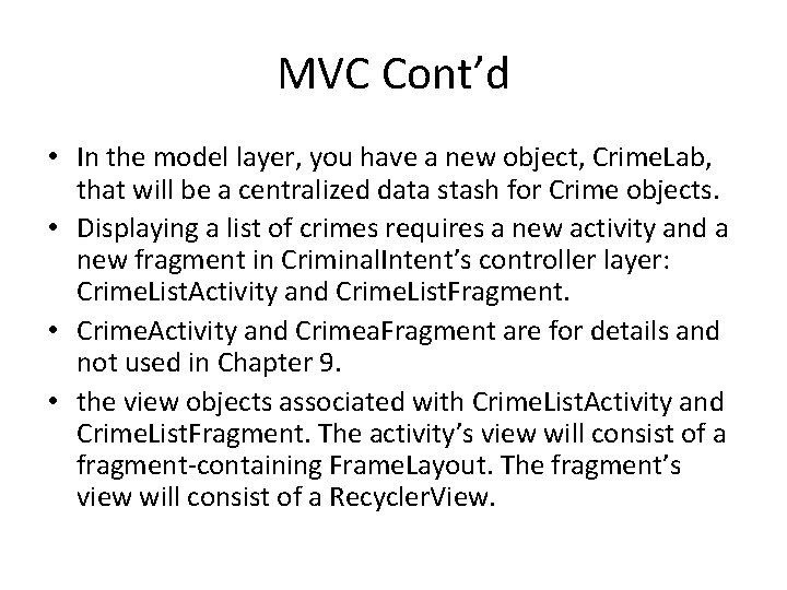 MVC Cont'd • In the model layer, you have a new object, Crime. Lab,