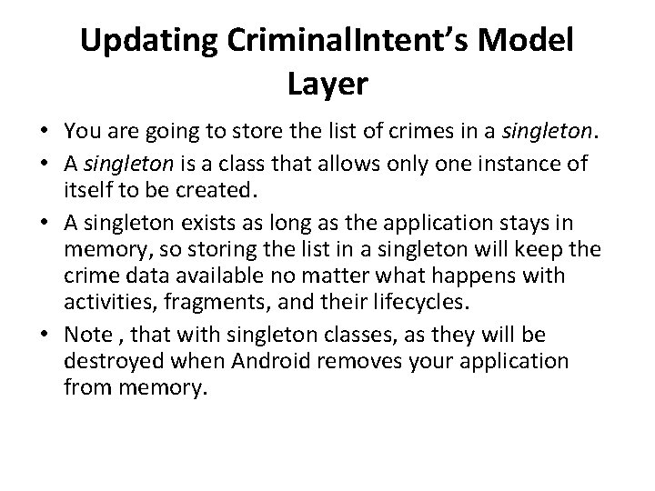 Updating Criminal. Intent's Model Layer • You are going to store the list of