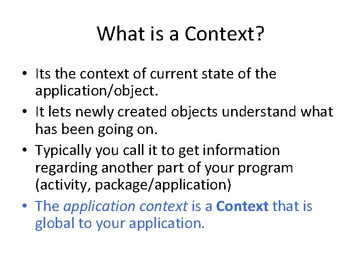 What is a Context? • Its the context of current state of the application/object.