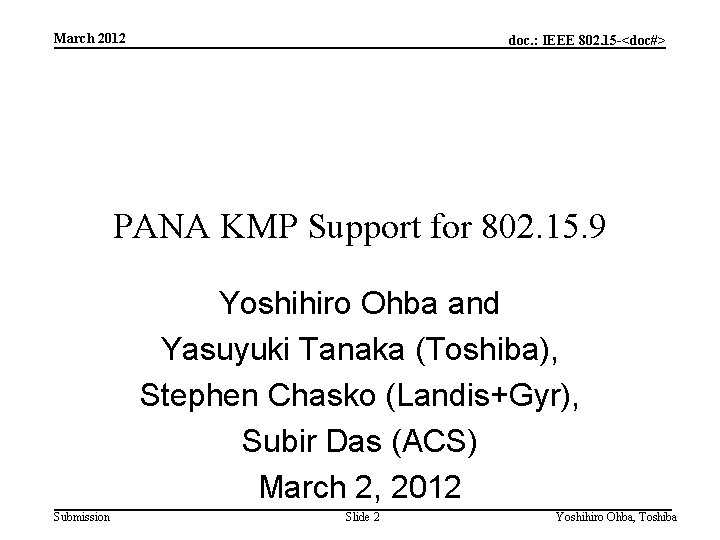 March 2012 doc. : IEEE 802. 15 -<doc#> PANA KMP Support for 802. 15.