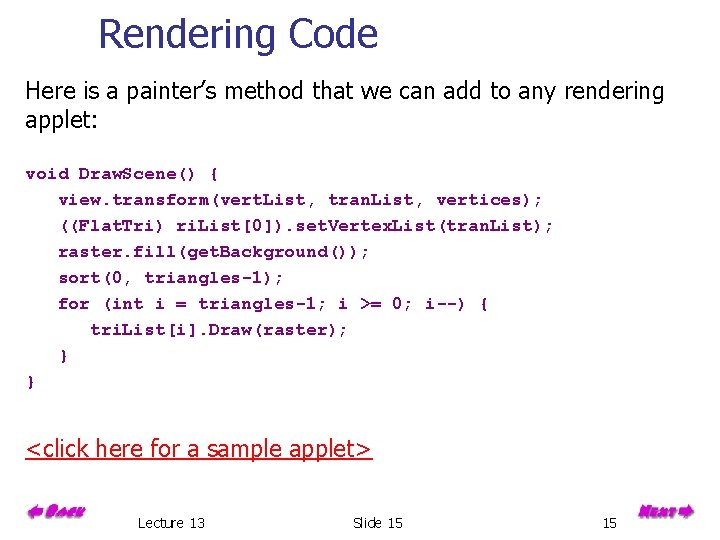 Rendering Code Here is a painter's method that we can add to any rendering