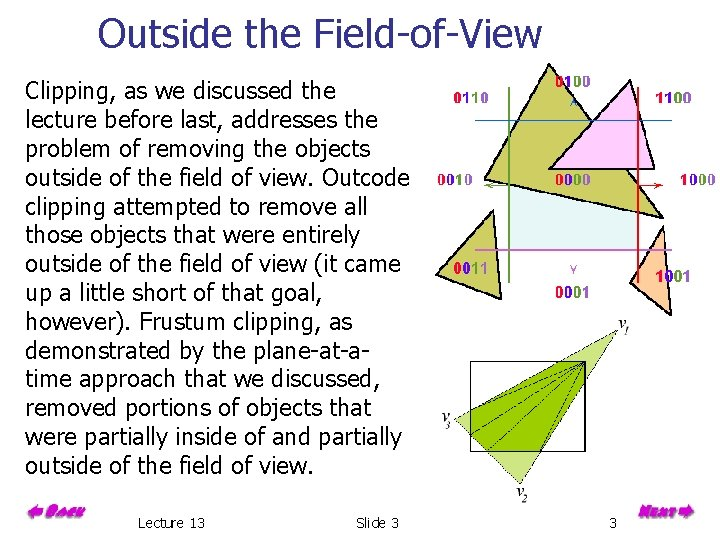 Outside the Field-of-View Clipping, as we discussed the lecture before last, addresses the problem