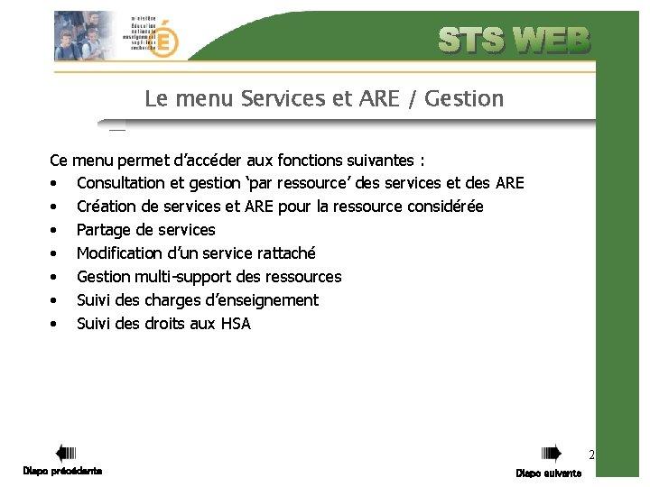 Le menu Services et ARE / Gestion Ce menu permet d'accéder aux fonctions suivantes