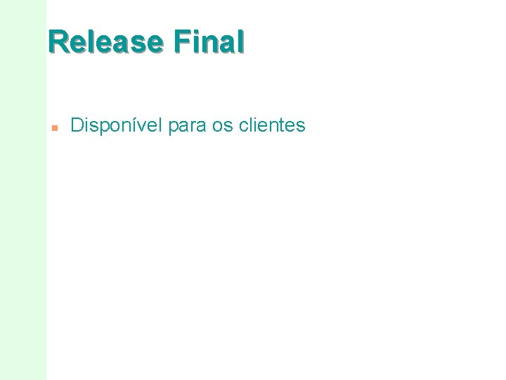 Release Final n Disponível para os clientes