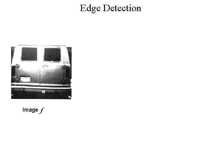 Edge Detection Image Vertical edges Horizontal edges