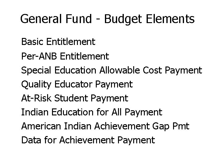 General Fund - Budget Elements Basic Entitlement Per-ANB Entitlement Special Education Allowable Cost Payment