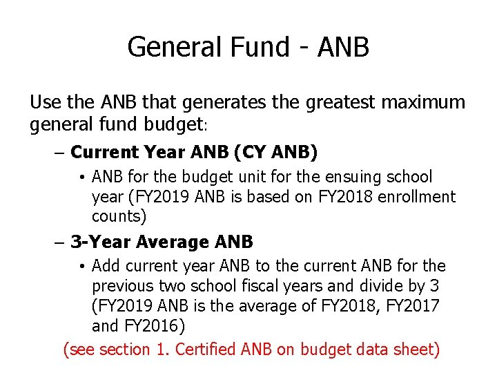 General Fund - ANB Use the ANB that generates the greatest maximum general fund