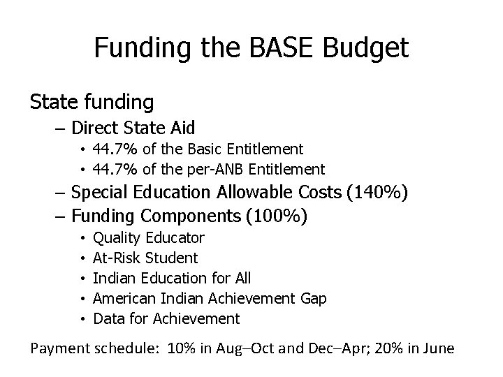 Funding the BASE Budget State funding – Direct State Aid • 44. 7% of