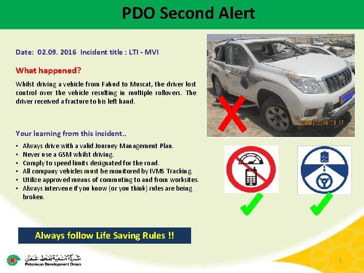 PDO Second Alert Date: 02. 09. 2016 Incident title : LTI - MVI What
