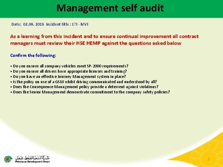 Management self audit Date: 02. 09. 2016 Incident title : LTI - MVI As