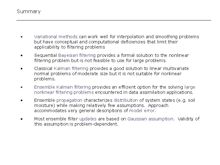 Summary • Variational methods can work well for interpolation and smoothing problems but have