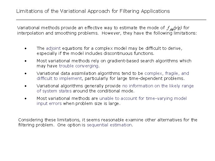 Limitations of the Variational Approach for Filtering Applications Variational methods provide an effective way