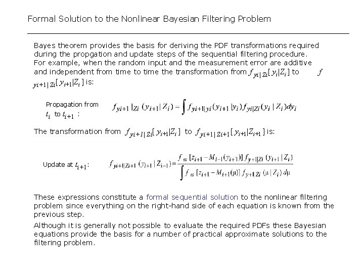 Formal Solution to the Nonlinear Bayesian Filtering Problem Bayes theorem provides the basis for