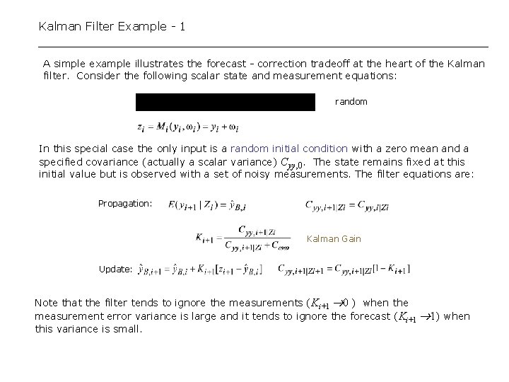Kalman Filter Example - 1 A simple example illustrates the forecast - correction tradeoff