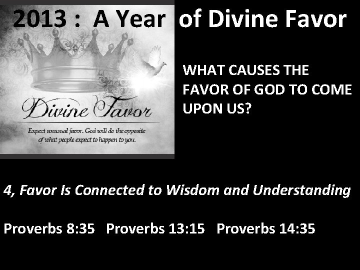 2013 : A Year of Divine Favor WHAT CAUSES THE FAVOR OF GOD TO