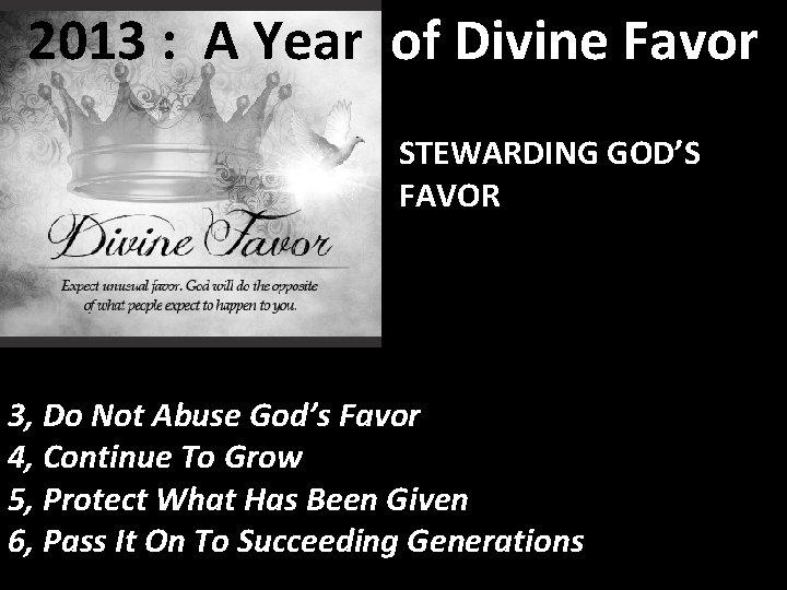 2013 : A Year of Divine Favor STEWARDING GOD'S FAVOR 3, Do Not Abuse