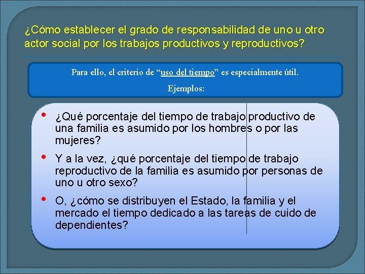 ¿Cómo establecer el grado de responsabilidad de uno u otro actor social por los