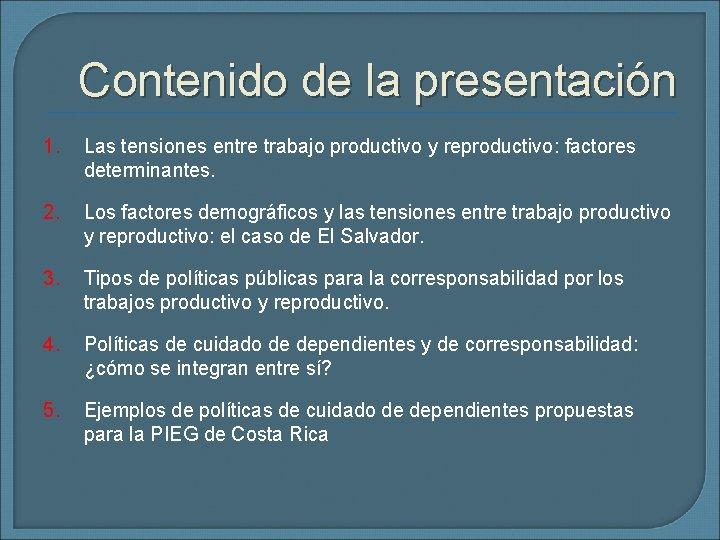 Contenido de la presentación 1. Las tensiones entre trabajo productivo y reproductivo: factores determinantes.