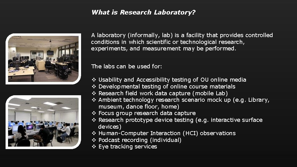 What is Research Laboratory? A laboratory (informally, lab) is a facility that provides controlled