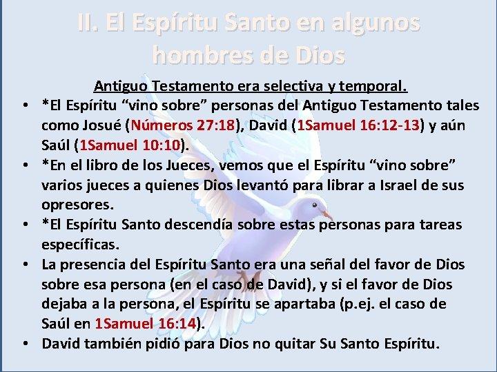 II. El Espíritu Santo en algunos hombres de Dios • • • Antiguo Testamento