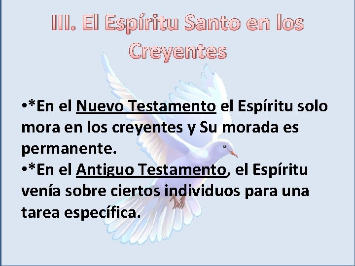 III. El Espíritu Santo en los Creyentes • *En el Nuevo Testamento el Espíritu