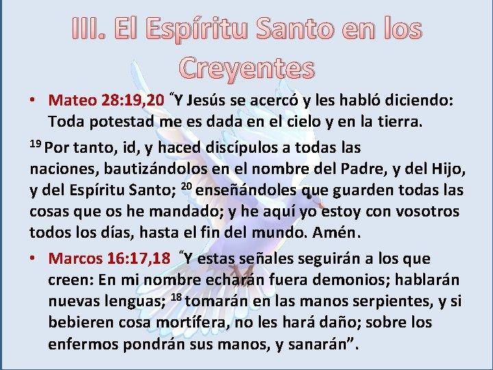 """III. El Espíritu Santo en los Creyentes • Mateo 28: 19, 20 """"Y Jesús"""
