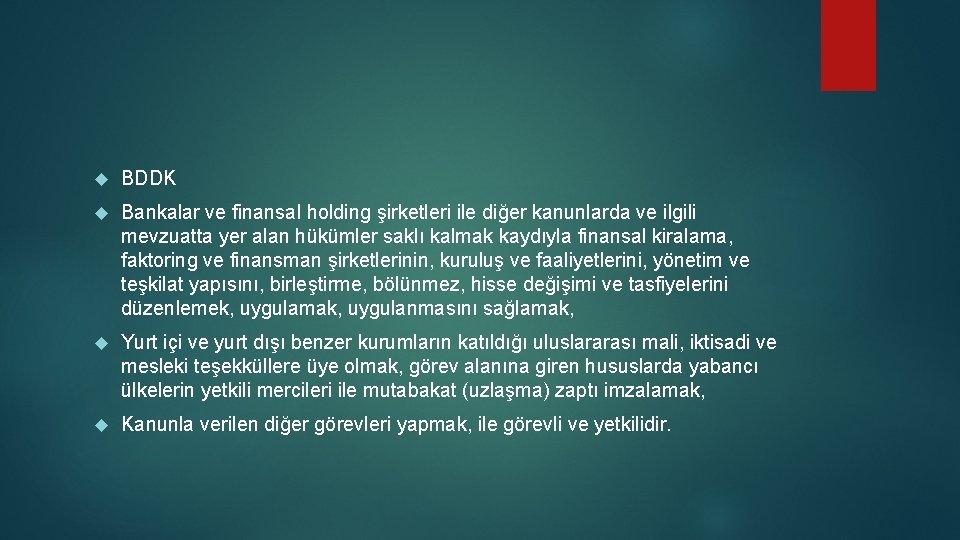 BDDK Bankalar ve finansal holding şirketleri ile diğer kanunlarda ve ilgili mevzuatta yer