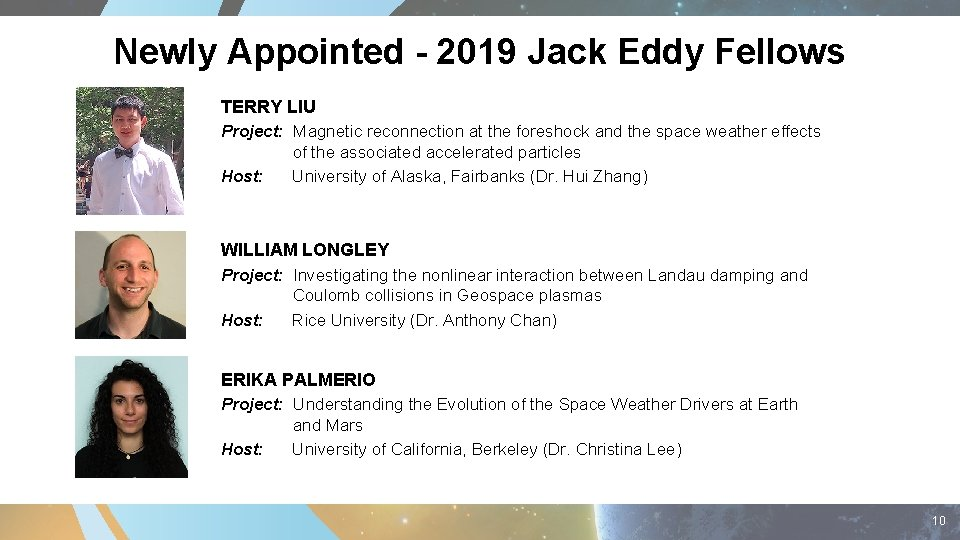 Newly Appointed - 2019 Jack Eddy Fellows TERRY LIU Project: Magnetic reconnection at the