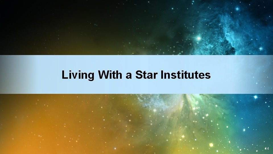 Living With a Star Institutes 14
