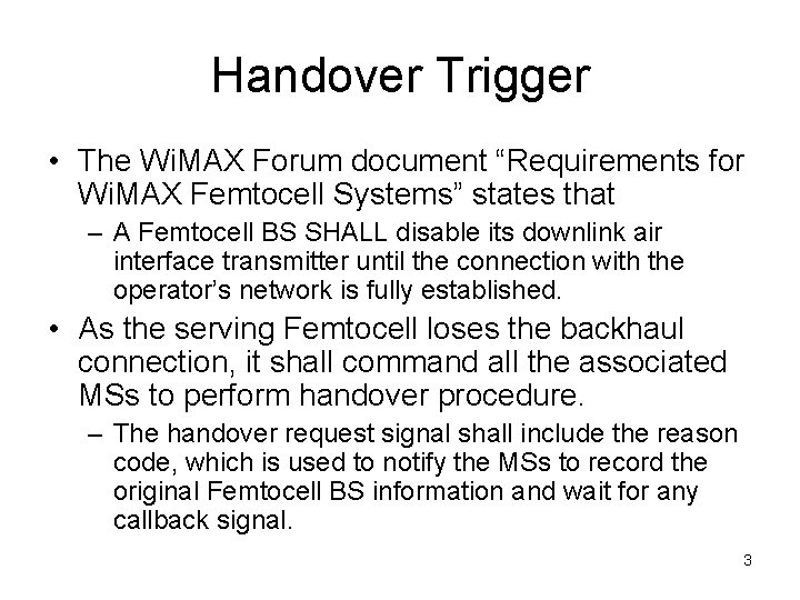 """Handover Trigger • The Wi. MAX Forum document """"Requirements for Wi. MAX Femtocell Systems"""""""