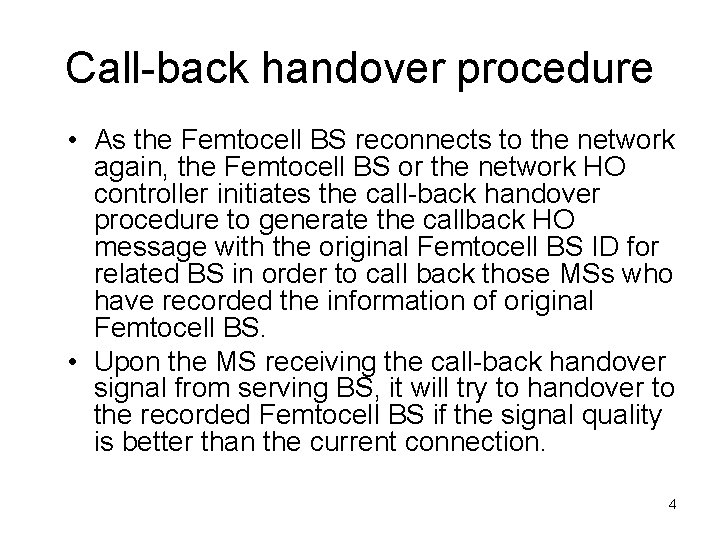 Call-back handover procedure • As the Femtocell BS reconnects to the network again, the