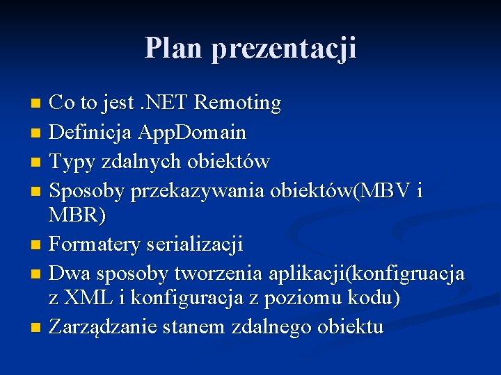 Plan prezentacji Co to jest. NET Remoting n Definicja App. Domain n Typy zdalnych