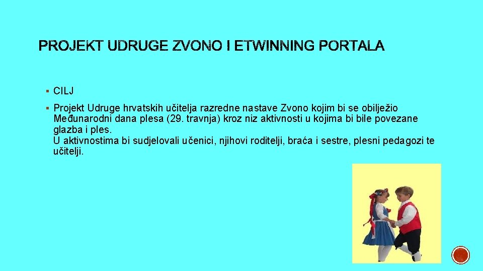 § CILJ § Projekt Udruge hrvatskih učitelja razredne nastave Zvono kojim bi se obilježio