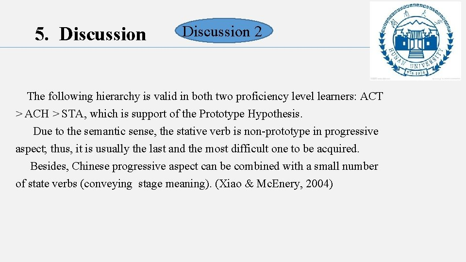 5. Discussion 2 The following hierarchy is valid in both two proficiency level learners: