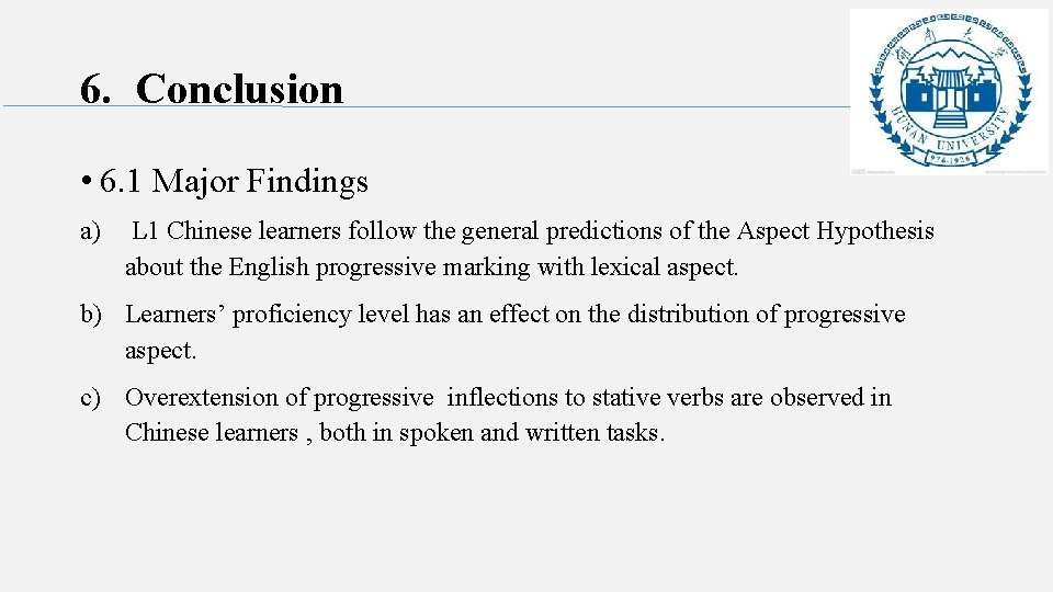6. Conclusion • 6. 1 Major Findings a) L 1 Chinese learners follow the