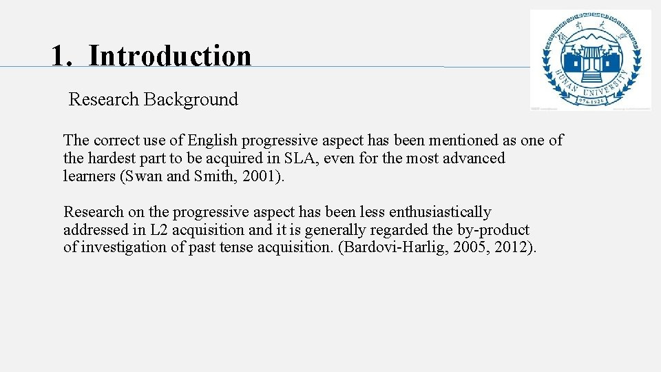 1. Introduction Research Background The correct use of English progressive aspect has been mentioned