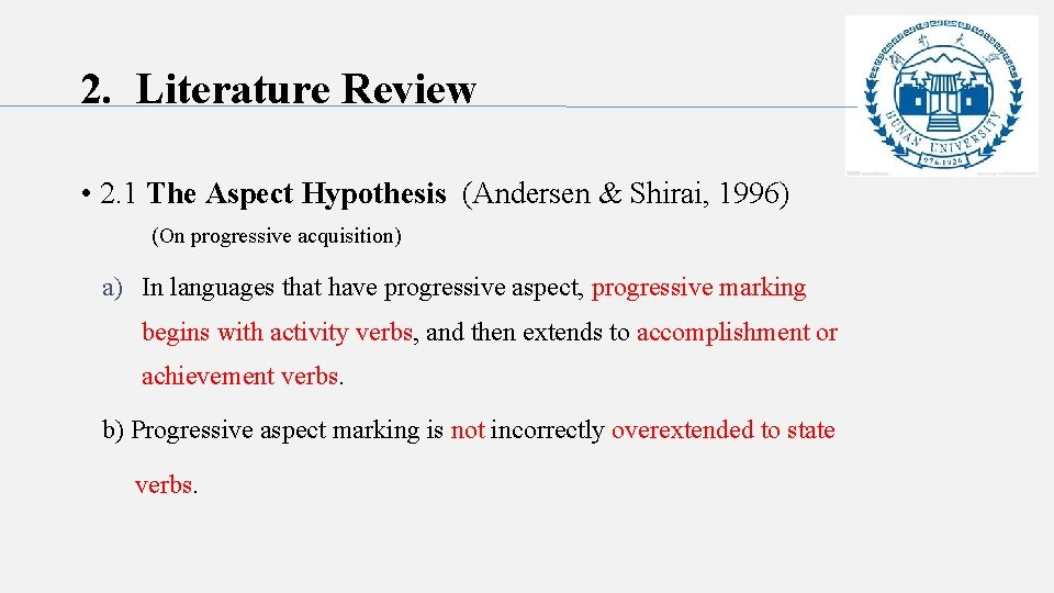 2. Literature Review • 2. 1 The Aspect Hypothesis (Andersen & Shirai, 1996) (On