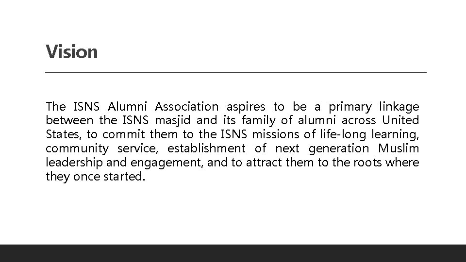 Vision The ISNS Alumni Association aspires to be a primary linkage between the ISNS