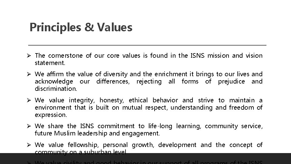 Principles & Values Ø The cornerstone of our core values is found in the