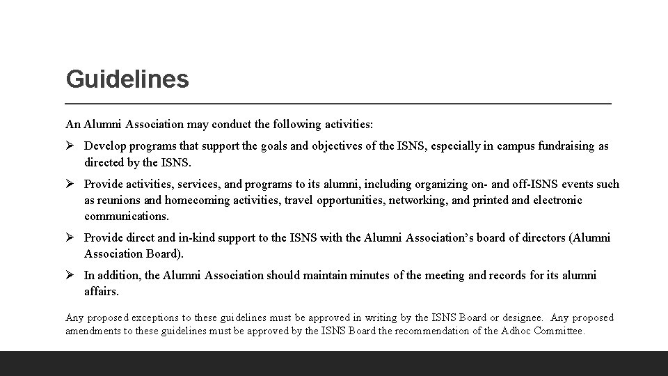 Guidelines An Alumni Association may conduct the following activities: Ø Develop programs that support