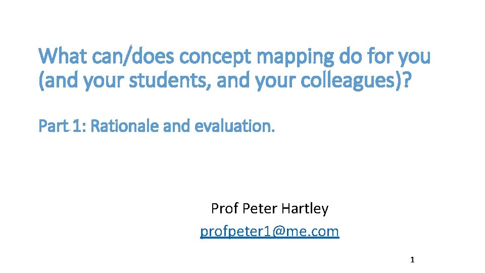 What can/does concept mapping do for you (and your students, and your colleagues)? Part