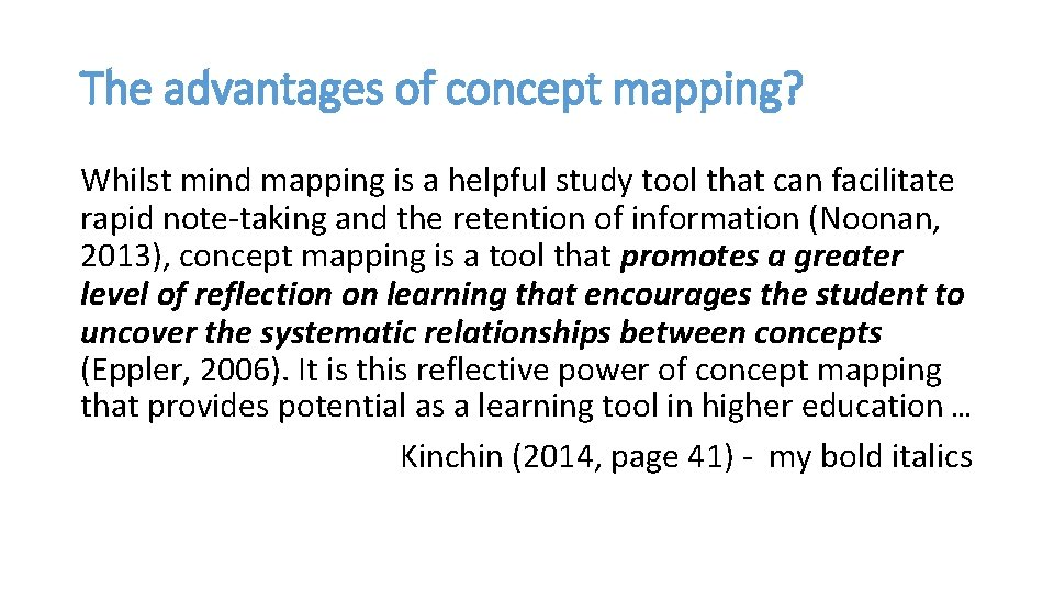 The advantages of concept mapping? Whilst mind mapping is a helpful study tool that